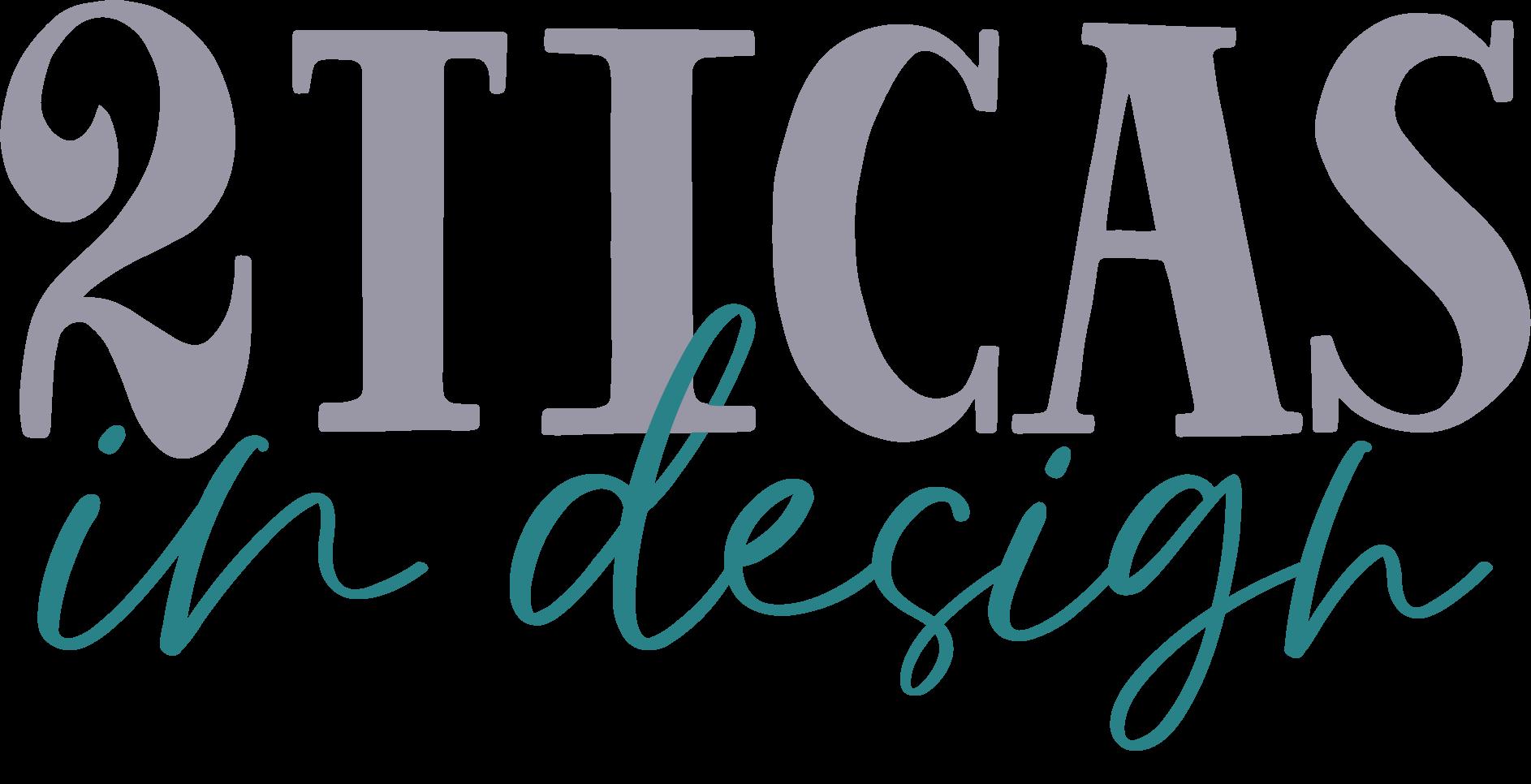 2 Ticas in Design